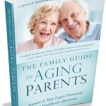 How to Resolve Family Conflicts, Care, Control and Money Approaches from Legal, Psychological and Compassionate Perspectives, AgingParents.com