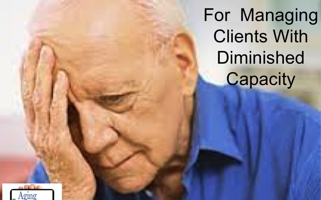 Best Practices For Managing Clients With Diminished Capacity – CFP Approved Course